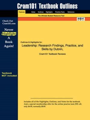 Studyguide for Leadership: Research Findings, Practice, and Skills by DuBrin, ISBN 9780618305964