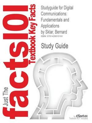 Studyguide for Digital Communications: Fundamentals and Applications by Sklar, Bernard, ISBN 9780130847881