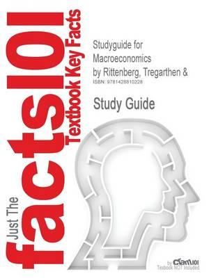 Studyguide for Macroeconomics by Rittenberg, Tregarthen &,ISBN9781572598850