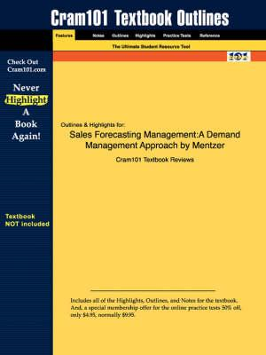Studyguide for Sales Forecasting Management: A Demand Management Approach by Mentzer, ISBN 9781412905718