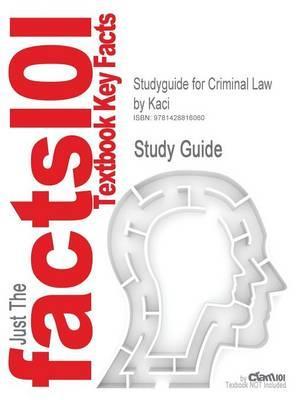 Studyguide for Criminal Law by Kaci, ISBN 9781928916123