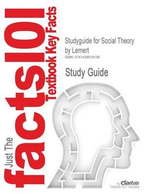Studyguide for Social Theory by Lemert,ISBN9780813334721