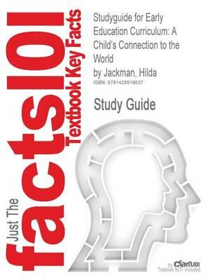 Studyguide for Early Education Curriculum: A Child's Connection to the World by Jackman, Hilda, ISBN 9781111342647