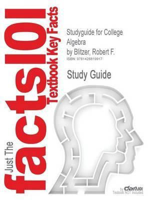 Studyguide for College Algebra by Blitzer, Robert F.,ISBN9780321559838