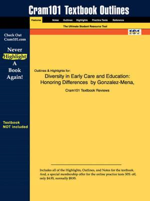Studyguide for Diversity in Early Care and Education: Honoring Differences by Gonzalez-Mena,ISBN9780073525860
