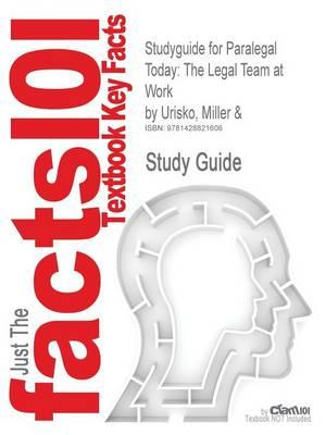 Studyguide for Paralegal Today: The Legal Team at Work by Urisko, Miller &, ISBN 9781401810825