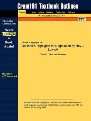 Studyguide for Negotiation by Lewicki, Roy J.,ISBN9780072973075