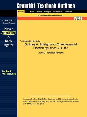 Studyguide for Entrepreneurial Finance by Leach, ISBN 9780324561258