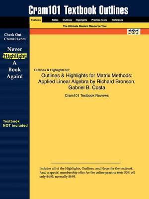 Studyguide for Matrix Methods: Applied Linear Algebra by Bronson, Richard, ISBN 9780123744272