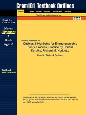 Studyguide for Entrepreneurship: Theory, Process, Practice by Kuratko, Donald F., ISBN 9780324590913