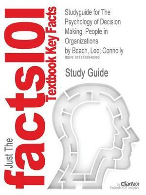 Studyguide for the Psychology of Decision Making; People in Organizations by Beach, Lee; Connolly, ISBN 9781412904391