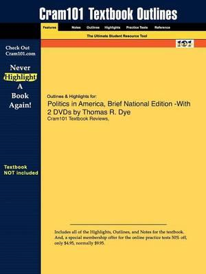Studyguide for Politics in America, Brief National Edition by Dye, Thomas R.,ISBN9780132408172