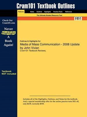 Studyguide for Media of Mass Communication - 2008 Update by Vivian, John,ISBN9780205493708