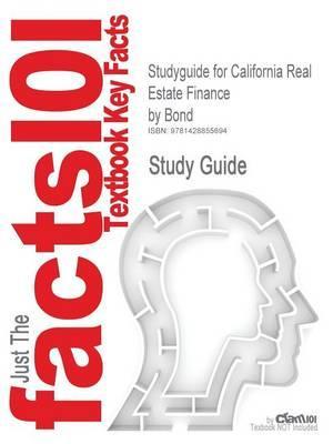 Studyguide for California Real Estate Finance by Bond, ISBN 9780324378344