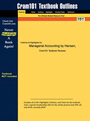 Studyguide for Managerial Accounting by Mowen, Hansen &,ISBN9780324376005