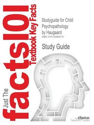 Studyguide for Child Psychopathology by Haugaard, ISBN 9780073405506
