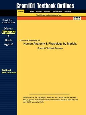Studyguide for Human Anatomy & Physiology by Hoehn, Marieb &, ISBN  9780805359091 by Cram101 Textbook Reviews