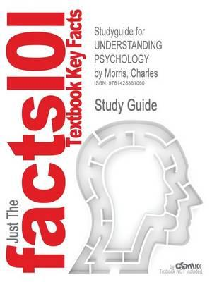 Studyguide for UNDERSTANDING PSYCHOLOGY by Morris, Charles, ISBN 9780132335140