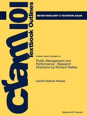 Studyguide for Public Management and Performance: Research Directions by Walker, Richard, ISBN 9780521116633