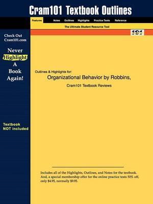 Studyguide for Organizational Behavior by Robbins, Stephen P., ISBN 9780136007173