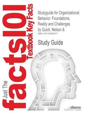 Studyguide for Organizational Behavior: Foundations, Reality and Challenges by Quick, Nelson &, ISBN 9780324224702