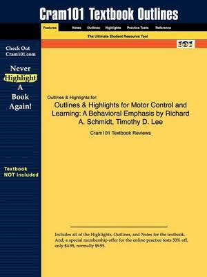 Studyguide for Motor Control and Learning: A Behavioral Emphasis by Schmidt, Richard A., ISBN 9780736042581