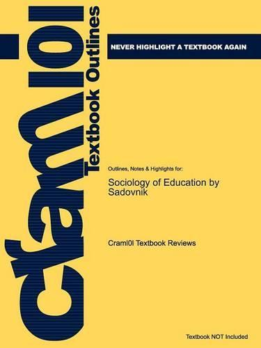 Studyguide for Sociology of Education by Sadovnik, ISBN 9780415954976
