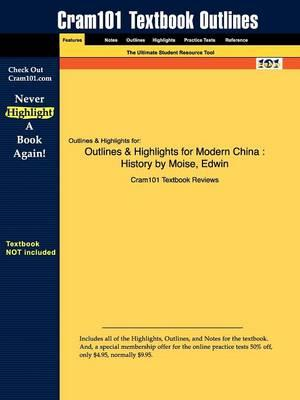 Studyguide for Modern China: History by Moise, ISBN 9780582772779