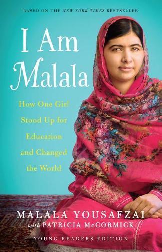 I Am Malala (Yre): How One Girl Stood Up for Education and ChangedtheWorld
