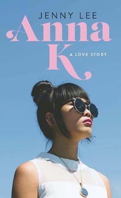 Anna K: ALoveStory