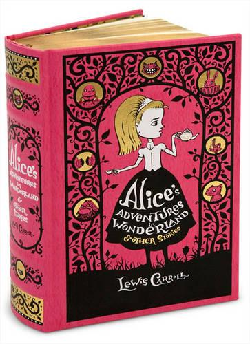 Alice's Adventures in Wonderland & Other Stories (Barnes & Noble Collectible Classics:OmnibusEdition)