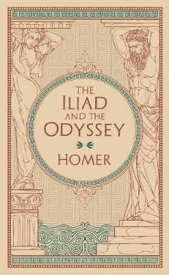 The Iliad and The Odyssey: (Barnes & Noble Collectible Classics: Omnibus Edition)