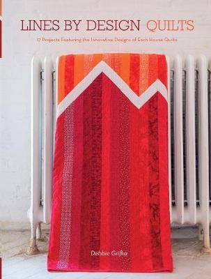 Lines by Design Quilts: 17 Projects Featuring the Innovative Designs of EschHouseQuilts