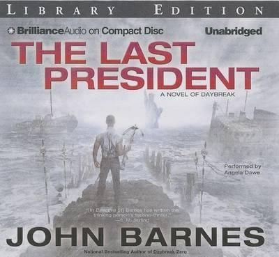 The Last President: A Novel of Daybreak:LibraryEdition