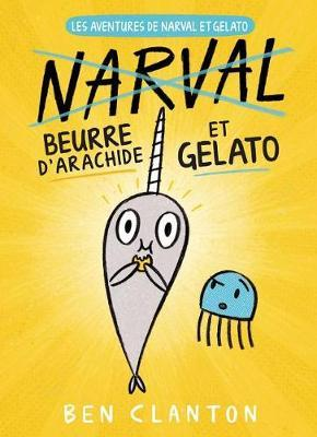 Les Aventures de Narval Et Gelato: N? 3 - Beurre d'ArachideEtGelato