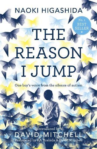 The Reason I Jump: one boy's voice from the silenceofautism