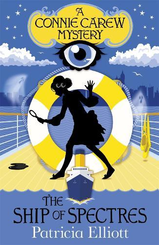 The Connie Carew Mysteries: The Ship of Spectres: Book 2