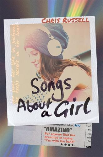 Songs About a Girl: Book 1 in a trilogy about love, musicandfame