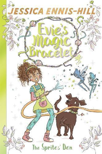 Evie's Magic Bracelet: The Sprites' Den:Book3