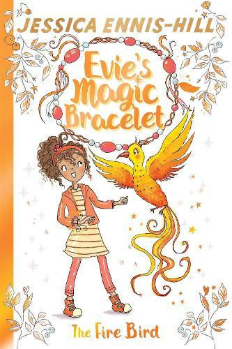Evie's Magic Bracelet: The Fire Bird:Book6