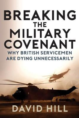 Breaking the Military Covenant: Why British Servicemen AreDyingUnnecessarily