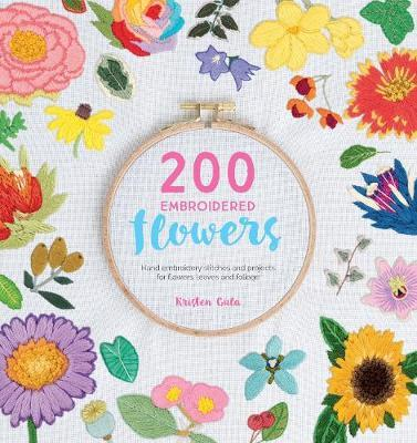 200 Embroidered Flowers: Hand embroidery stitches and projects for flowers, leavesandfoliage