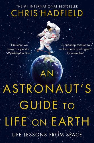 An Astronaut's Guide to LifeonEarth