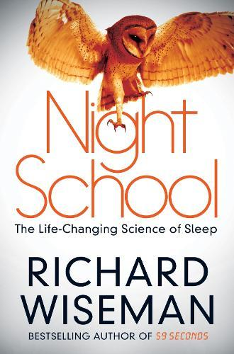 Night School: The Life-Changing ScienceofSleep