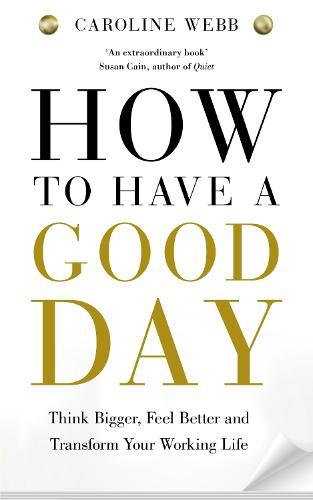 How To Have A Good Day: The essential toolkit for a productive day at workandbeyond
