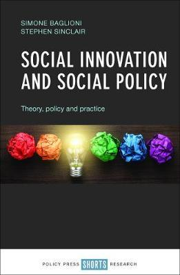 Social Innovation and Social Policy: Theory, Policy and Practice