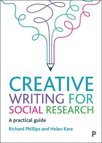 Creative Writing for Social Research: APracticalGuide