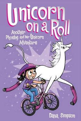 Unicorn on a Roll (Phoebe and Her Unicorn Series Book 2): Another Phoebe and HerUnicornAdventure