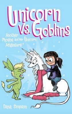 Unicorn vs. Goblins: Another Phoebe and HerUnicornAdventure