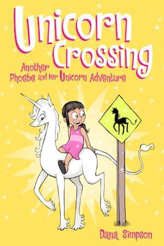 Unicorn Crossing: Another Phoebe and HerUnicornAdventure